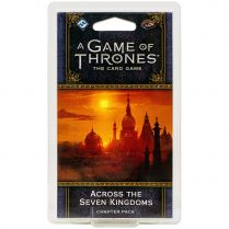 AGOT LCG 2nd Ed: Across the Seven Kingdom