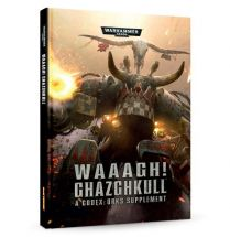 Waaagh! Ghazghkull: Orcs Supp 7th edition (Softback)