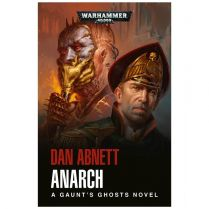 Gaunt's Ghosts: Anarch (Softback)