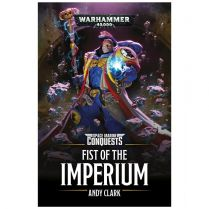 Space Marines Conquests: Fist Of The Imperium (Softback)
