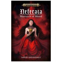 Neferata. Mortarch of Blood (Hardback)