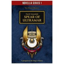 Horus Heresy. Spear of Ultramar (Softback)