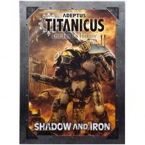 Adeptus Titanicus: Shadow and Iron (Hardback)