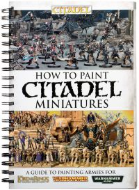 How To Paint Citadel Miniatures
