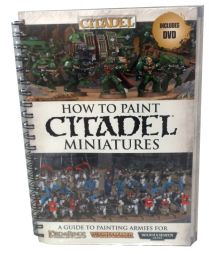How to Paint Citadel Miniatures (includes dvd)